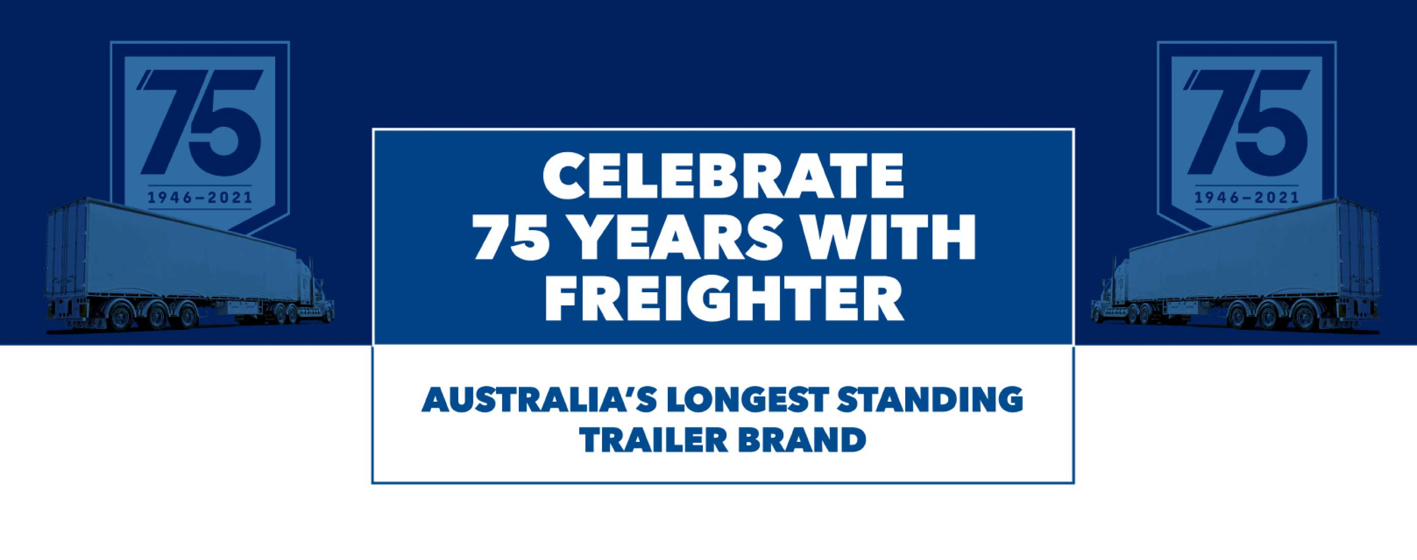 Celebrate 75 years with Freighter